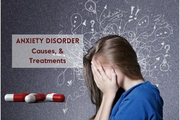 Anxiety Causes & Treatment